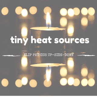 tiny heat sources